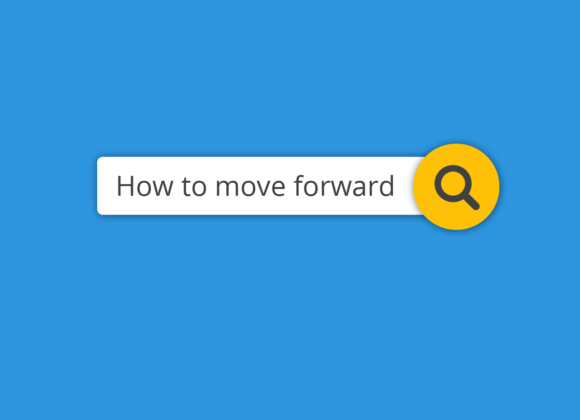 How to Move Forward – Part 2