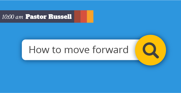How to Move Forward – Part III