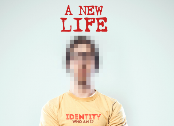 IDENTITY – WHO AM I? – Part 13  – A New Life