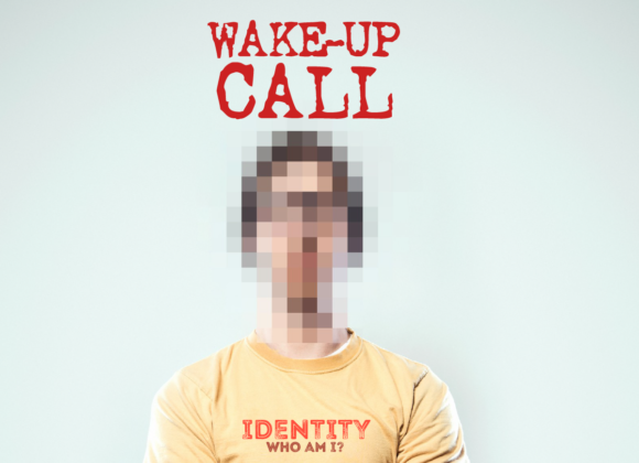 IDENTITY – WHO AM I? – Part 14 – WAKE-UP CALL