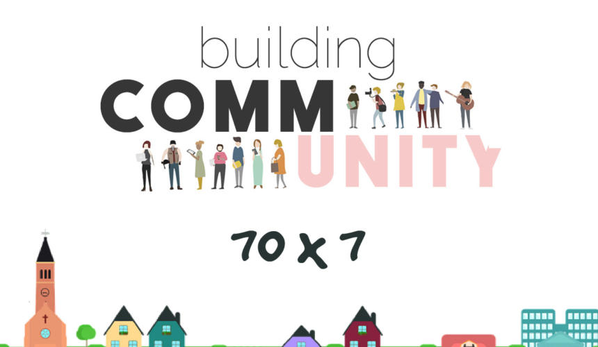 Building Community – Part 2 Forgiveness