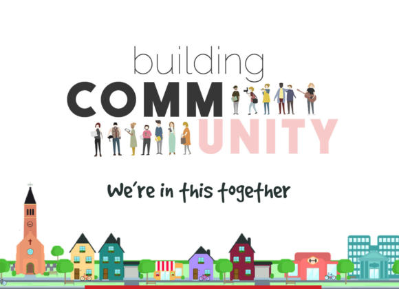 BUILDING COMMUNITY Part 5 – We're in this Together