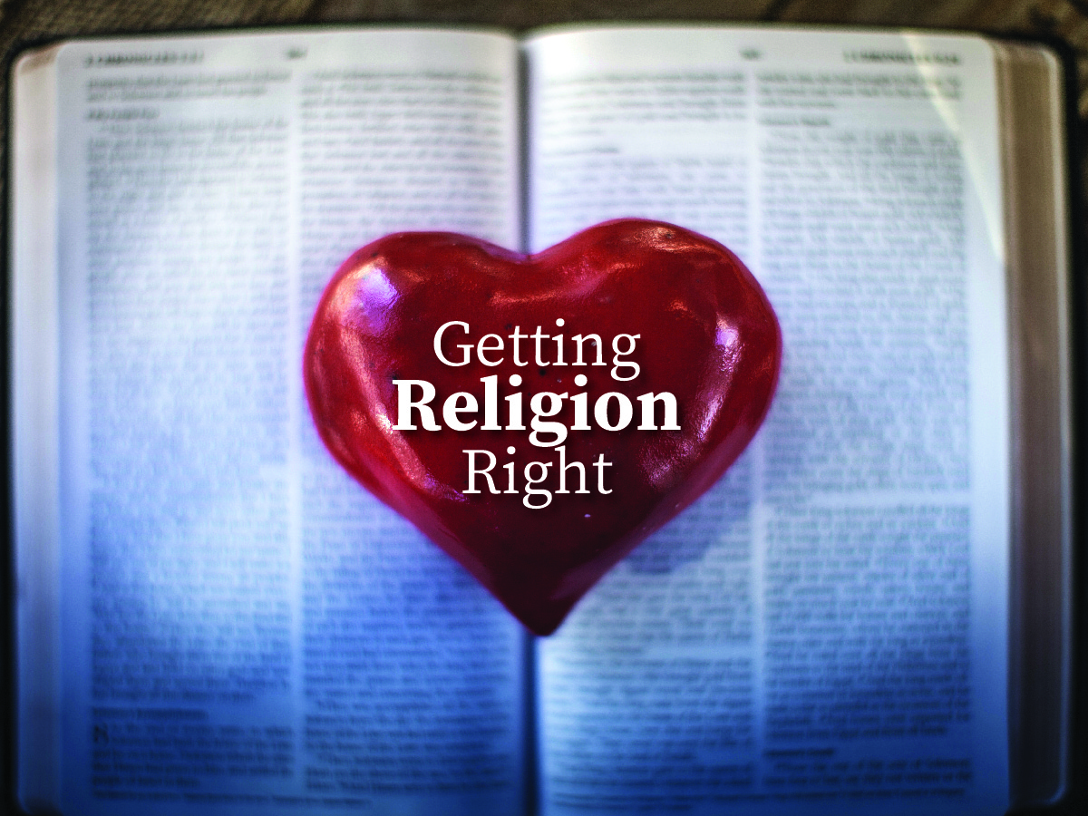 Bigger Fish to Fry – Part 11 -Getting Religion Right