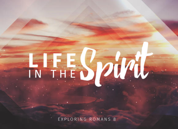 Life In The Spirit – Part III