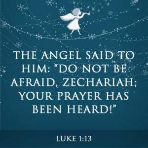 """ADVENT: Eye Witness of His Majesty Part 5 – Zachariah -""""Your prayer has been heard"""""""