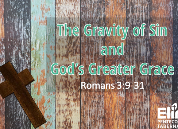 The Gravity of Sin and God'd Greater Grace